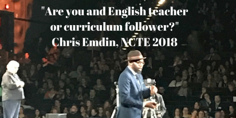 _Are you and English teacheror curriculum follower__Chris Emdin, NCTE 2018.png