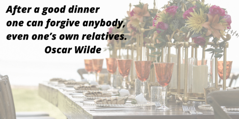 After a good dinner one can forgive anybody, even one's own relatives. (1)